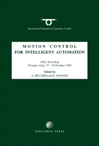 Motion Control for Intelligent Automation - 1st Edition - ISBN: 9780080420585, 9781483297910