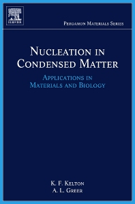 Nucleation in Condensed Matter, 1st Edition,Ken Kelton,Alan Greer,ISBN9780080421476