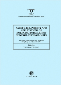 Cover image for Safety, Reliability and Applications of Emerging Intelligent Control Technologies