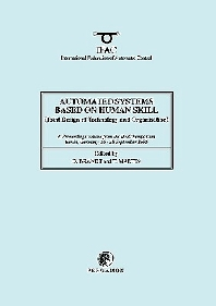 Automated Systems Based on Human Skill (Joint Design of Technology and Organisation), 1st Edition,Terence Martin,D. Brandt,ISBN9780080423791