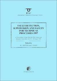 Cover image for Fault Detection, Supervision and Safety for Technical Processes 1997, (3-Volume Set)