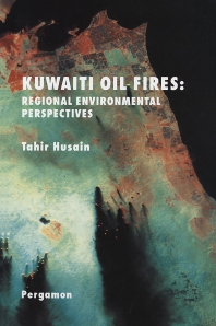 Kuwaiti Oil Fires: Regional Environmental Perspectives - 1st Edition - ISBN: 9780080424187, 9780080535302