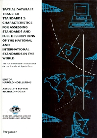 Cover image for Spatial Database Transfer Standards 2: Characteristics for Assessing Standards and Full Descriptions of the National and International Standards in the World