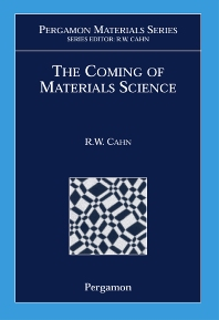 The Coming of Materials Science, 1st Edition,R.W. Cahn,ISBN9780080426792