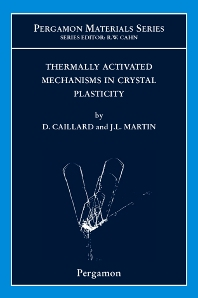 Thermally Activated Mechanisms in Crystal Plasticity, 1st Edition,D. Caillard,J.L. Martin,ISBN9780080427034