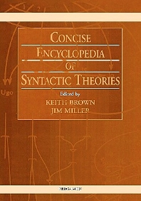 Concise Encyclopedia of Syntactic Theories, 1st Edition,K. Brown,J. Miller,ISBN9780080427119