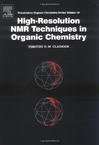 High-Resolution NMR Techniques in Organic Chemistry, 1st Edition,T. Claridge,ISBN9780080427997