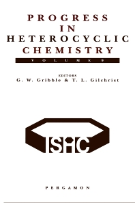 Progress in Heterocyclic Chemistry, Volume 9, 1st Edition,Thomas L. Gilchrist,G.W. Gribble,ISBN9780080428017