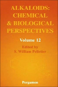Alkaloids: Chemical and Biological Perspectives, 1st Edition,S.W. Pelletier,ISBN9780080428055