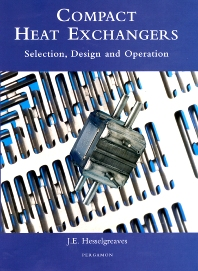 Compact Heat Exchangers, 1st Edition,J.E. Hesselgreaves,ISBN9780080428390