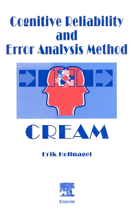 Cognitive Reliability and Error Analysis Method (CREAM), 1st Edition,E. Hollnagel,ISBN9780080428482