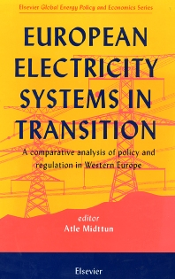 European Electricity Systems in Transition, 1st Edition,A. Midttun,ISBN9780080429946