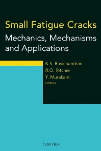 Small Fatigue Cracks: Mechanics, Mechanisms and Applications, 1st Edition,K.S. Ravichandran,Y. Murakami,R. Ritchie,ISBN9780080430119