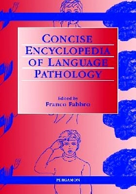 The Concise Encyclopedia of Language Pathology, 1st Edition,F. Fabbro,ISBN9780080431512