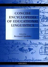 Concise Encyclopedia of Educational Linguistics, 1st Edition,B. Spolsky,ISBN9780080431635