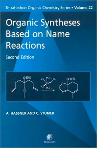 Organic Syntheses Based on Name Reactions, 2nd Edition,C Stumer,Alfred Hassner,ISBN9780080432595