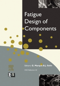Fatigue Design of Components, 1st Edition,G. Marquis,J. Solin,ISBN9780080433189