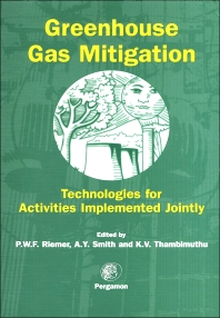 Greenhouse Gas Mitigation, 1st Edition,A. Smith,K. Thambimuthu,P.W.F. Riemer,ISBN9780080433257