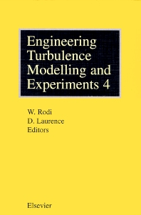 Engineering Turbulence Modelling and Experiments - 4, 1st Edition,D. Laurence,W. Rodi,ISBN9780080433288