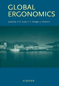 Global Ergonomics, 1st Edition,P.A. Scott,J. Charteris,R.S. Bridger,ISBN9780080433349
