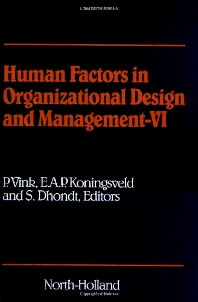 Human Factors in Organizational Design and Management - VI, 1st Edition,P. Vink,E.A.P. Koningsveld,S. Dhondt,ISBN9780080434391
