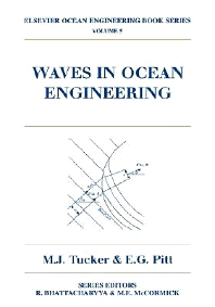 Waves in Ocean Engineering, 1st Edition,M.J. Tucker,E.G. Pitt,ISBN9780080435664