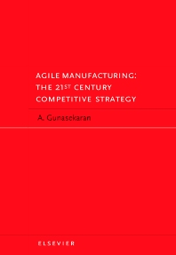 Agile Manufacturing: The 21st Century Competitive Strategy, 1st Edition,A. Gunasekaran,ISBN9780080435671