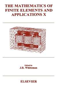 The Mathematics of Finite Elements and Applications X (MAFELAP 1999), 1st Edition,J.R. Whiteman,ISBN9780080435688