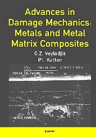 Advances in Damage Mechanics: Metals and Metal Matrix Composites, 1st Edition,George Voyiadjis,ISBN9780080436012