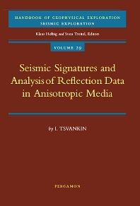 Seismic Signatures and Analysis of Reflection Data in Anisotropic Media, 1st Edition,I. Tsvankin,ISBN9780080436494
