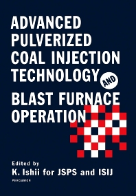 Advanced Pulverized Coal Injection Technology and Blast Furnace Operation, 1st Edition,K. Ishii,ISBN9780080436517