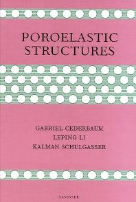 Poroelastic Structures, 1st Edition,G. Cederbaum,L. P. Li,K. Schulgasser,ISBN9780080436685