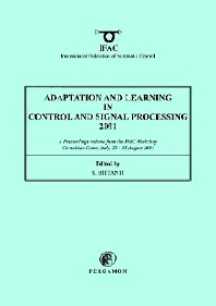 Adaptation and Learning in Control and Signal Processing 2001, 1st Edition,S. Bittanti,ISBN9780080436838
