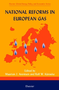 National Reforms in European Gas, 1st Edition,M. Arentsen,R. Kunneke,ISBN9780080436876