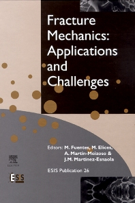 Fracture Mechanics: Applications and Challenges, 1st Edition,M. Fuentes,M. Elices,A. Martín-Meizoso,J.-M. Martínez-Esnaola,ISBN9780080436999