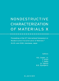 Nondestructive Characterization of Materials X, 1st Edition,R.E. Green,N. Takeda,B.B. Djordjevic,T. Saito,T. Kishi,ISBN9780080437996