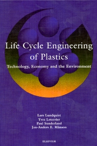 Life Cycle Engineering of Plastics, 1st Edition,L. Lundquist,Y. Leterrier,P. Sunderland,J.A.E. Månson,ISBN9780080438863