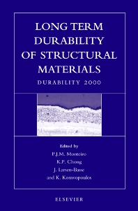 Long Term Durability of Structural Materials, 1st Edition,P.J.M. Monteiro,K.P. Chong,J. Larsen-Basse,K. Komvopoulos,ISBN9780080438900