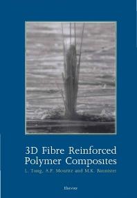 3D Fibre Reinforced Polymer Composites, 1st Edition,L. Tong,A.P. Mouritz,M. Bannister,ISBN9780080439389