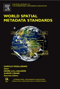 World Spatial Metadata Standards, 1st Edition,Harold Moellering,H.J. Aalders,Aaron Crane,ISBN9780080439495
