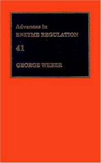 Advances in Enzyme Regulation, Volume 41, 1st Edition,George Weber,ISBN9780080439549