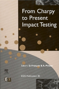 From Charpy to Present Impact Testing, 1st Edition,D. Francois,A. Pineau,ISBN9780080439709