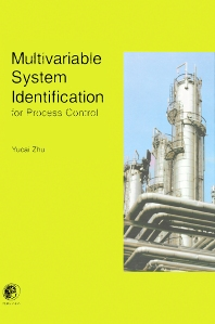 Multivariable System Identification For Process Control, 1st Edition,Y. Zhu,ISBN9780080439853