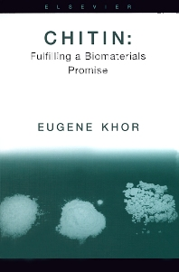 Chitin: Fulfilling a Biomaterials Promise - 1st Edition - ISBN: 9780080440187, 9780080529127