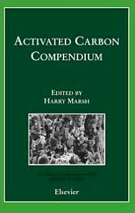 Activated Carbon Compendium, 1st Edition,H. Marsh,ISBN9780080440309