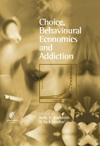 Choice, Behavioural Economics and Addiction - 1st Edition - ISBN: 9780080440569, 9780080501109