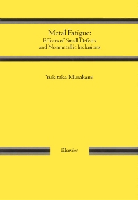 Metal Fatigue: Effects of Small Defects and Nonmetallic Inclusions - 1st Edition - ISBN: 9780080440644, 9780080496566