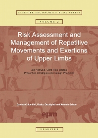 Risk Assessment and Management of Repetitive Movements and Exertions of Upper Limbs, 1st Edition,Daniela Colombini,ISBN9780080440804