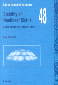 Stability of Nonlinear Shells, 1st Edition,D. Shilkrut,E. Riks,ISBN9780080440859