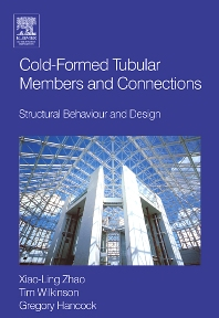 Cold-formed Tubular Members and Connections, 1st Edition,Greg Hancock,Tim Wilkinson,Xiao-Ling Zhao,ISBN9780080441016
